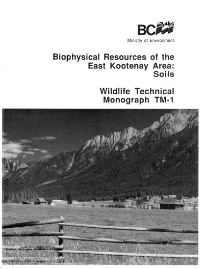 View the Biophysical Resources of the East Kootenay Area: Soils (PDF Format)