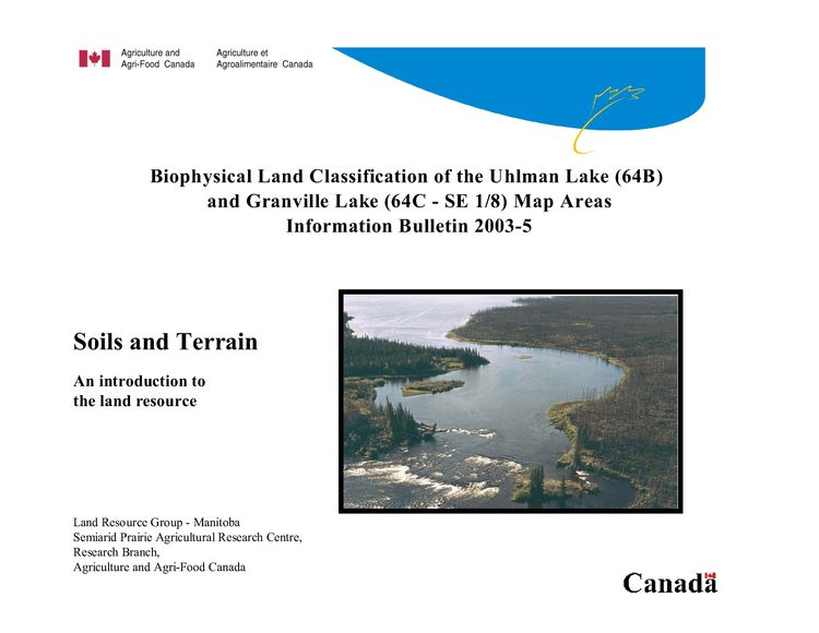 View the Biophysical Land Classification of the Uhlman Lake (64B) and Granville Lake (64C – SE 1/8) Map Areas (PDF Format)