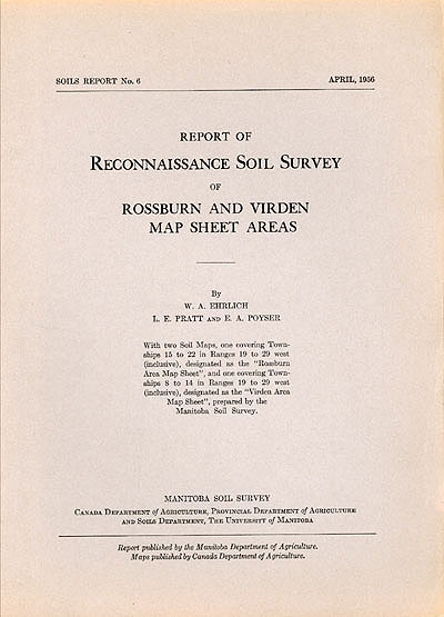 View the Reconnaissance Soil Survey of Rossburn and Virden Map Sheet Areas (PDF Format)