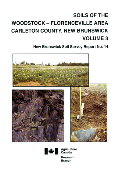 View the Soils of the Woodstock - Florenceville Area, Carleton County - Volume 3 (PDF Format)