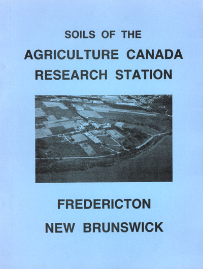 View the Soils of the Agriculture Canada Research Station, Fredericton (PDF Format)